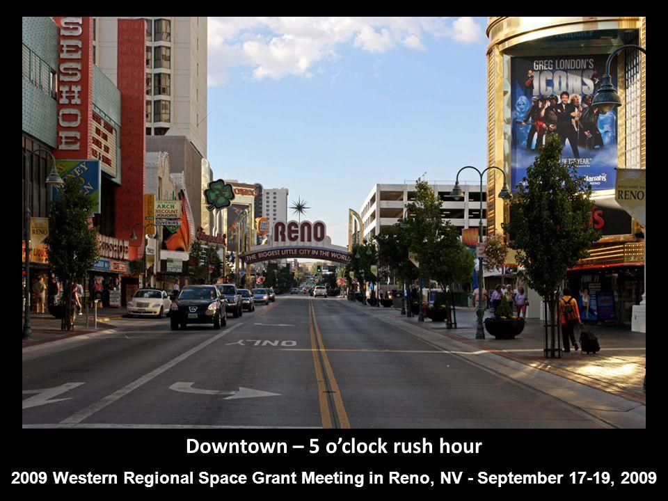 Downtown – 5 oclock rush hour 2009 Western Regional Space Grant Meeting in Reno, NV - September 17-19, 2009