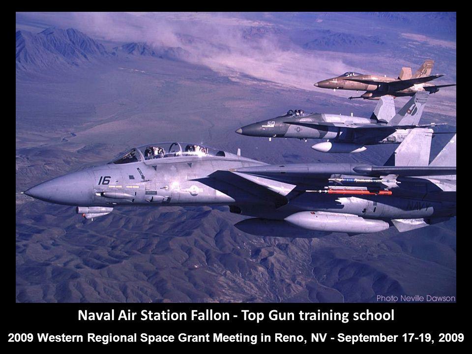 Naval Air Station Fallon - Top Gun training school 2009 Western Regional Space Grant Meeting in Reno, NV - September 17-19, 2009