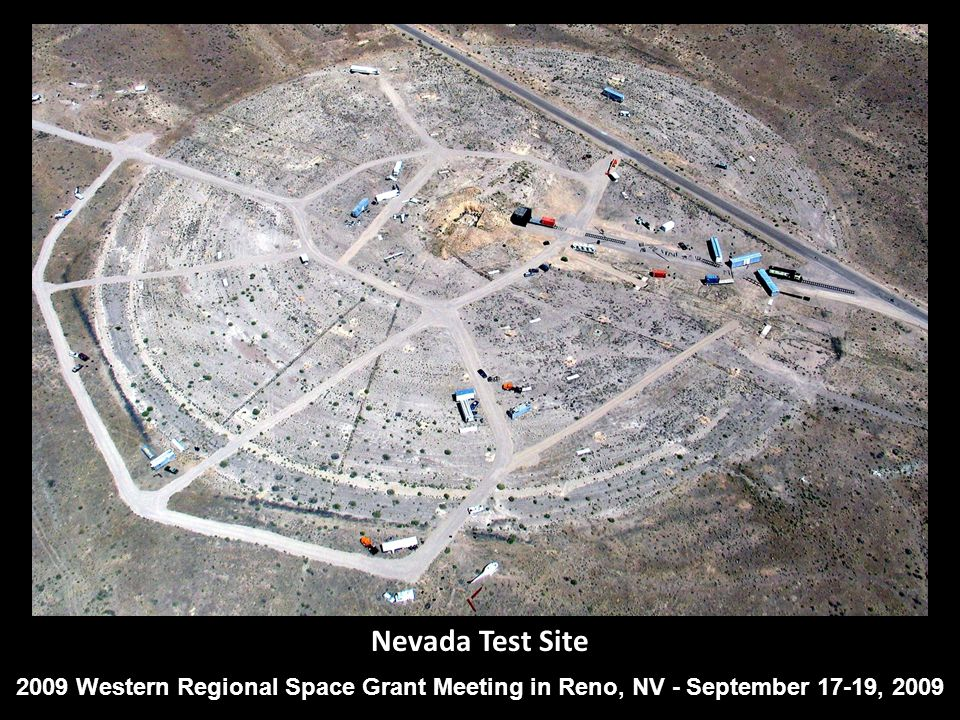 Nevada Test Site 2009 Western Regional Space Grant Meeting in Reno, NV - September 17-19, 2009