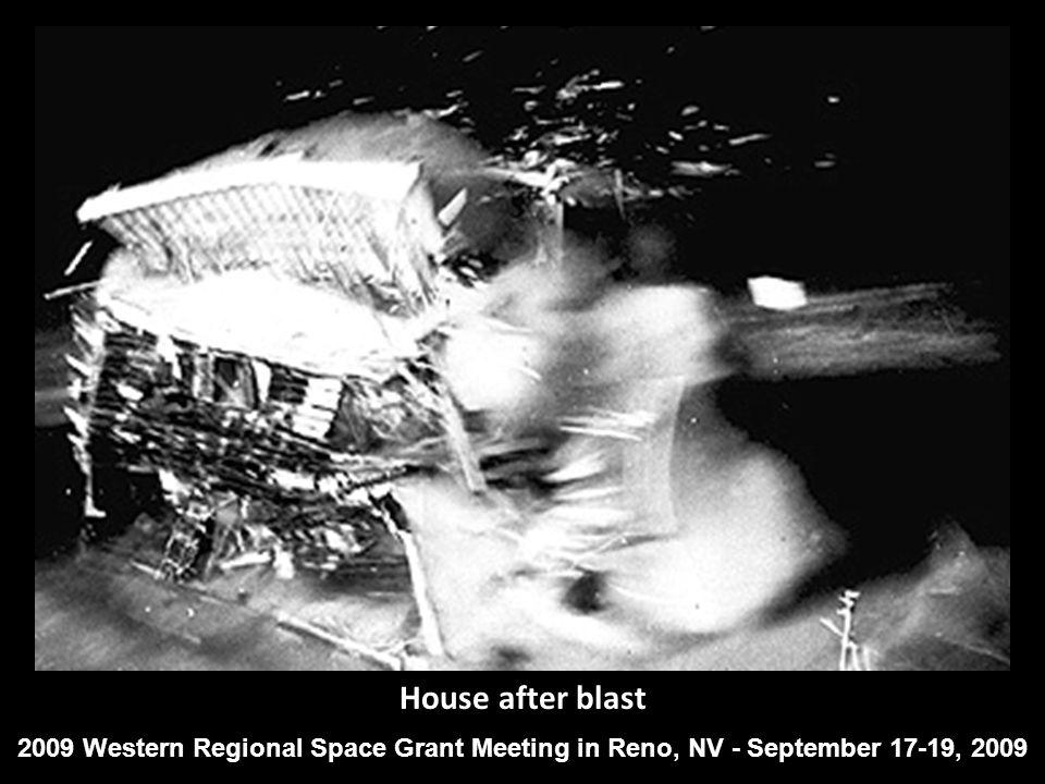 House after blast 2009 Western Regional Space Grant Meeting in Reno, NV - September 17-19, 2009