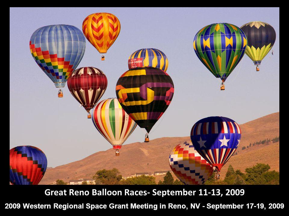 Great Reno Balloon Races- September 11-13, 2009 2009 Western Regional Space Grant Meeting in Reno, NV - September 17-19, 2009
