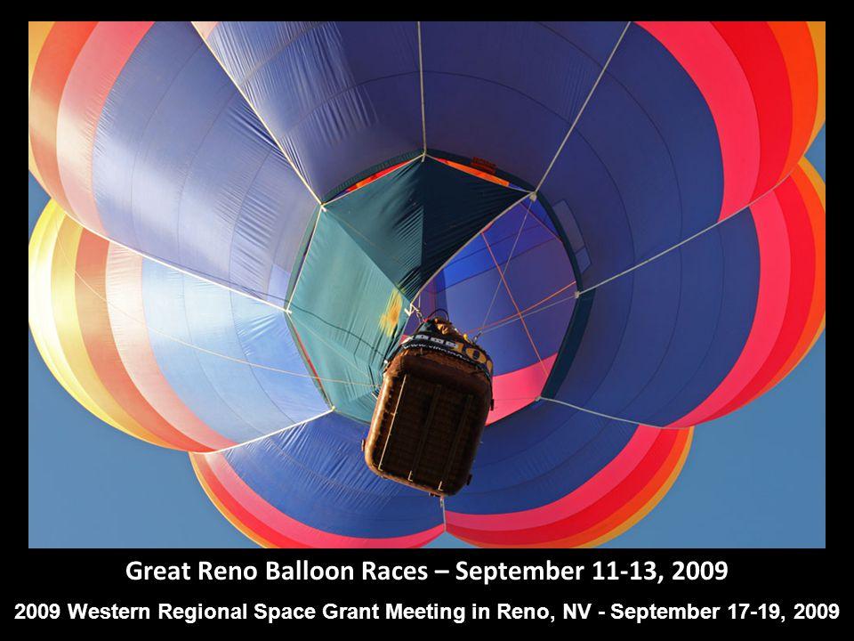 Great Reno Balloon Races – September 11-13, 2009 2009 Western Regional Space Grant Meeting in Reno, NV - September 17-19, 2009