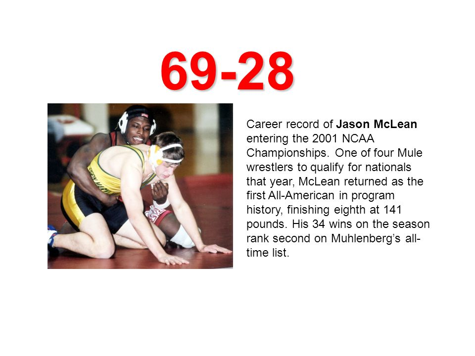 69-28 Career record of Jason McLean entering the 2001 NCAA Championships.
