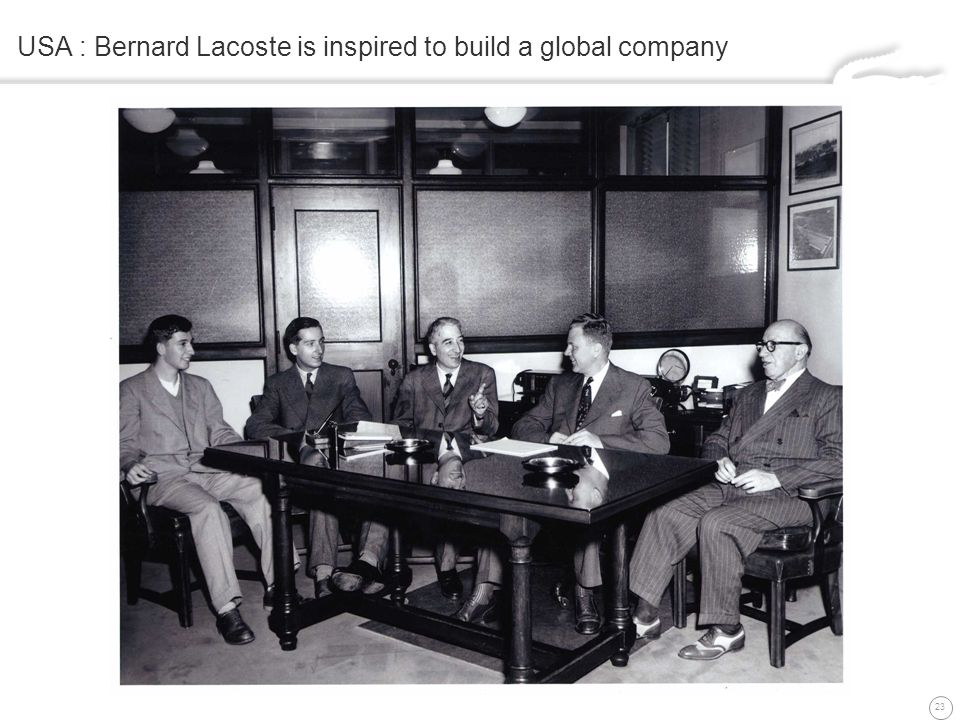 23 USA : Bernard Lacoste is inspired to build a global company