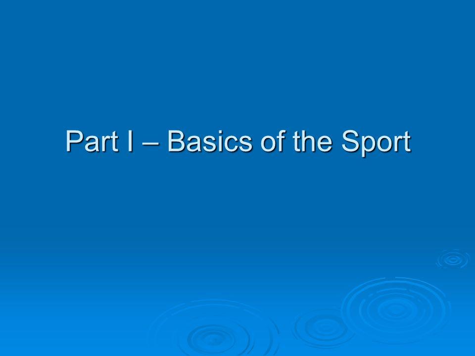 Part I – Basics of the Sport