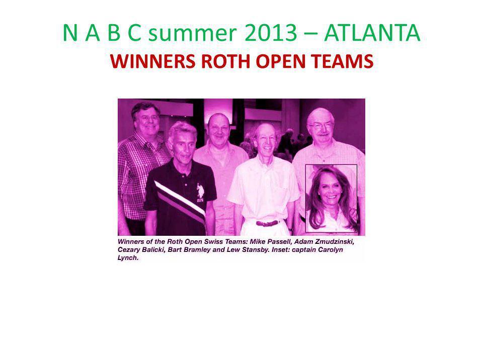 N A B C summer 2013 – ATLANTA WINNERS ROTH OPEN TEAMS