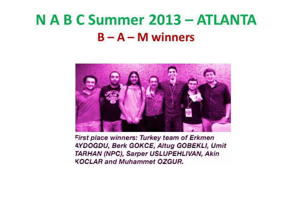 N A B C Summer 2013 – ATLANTA B – A – M winners