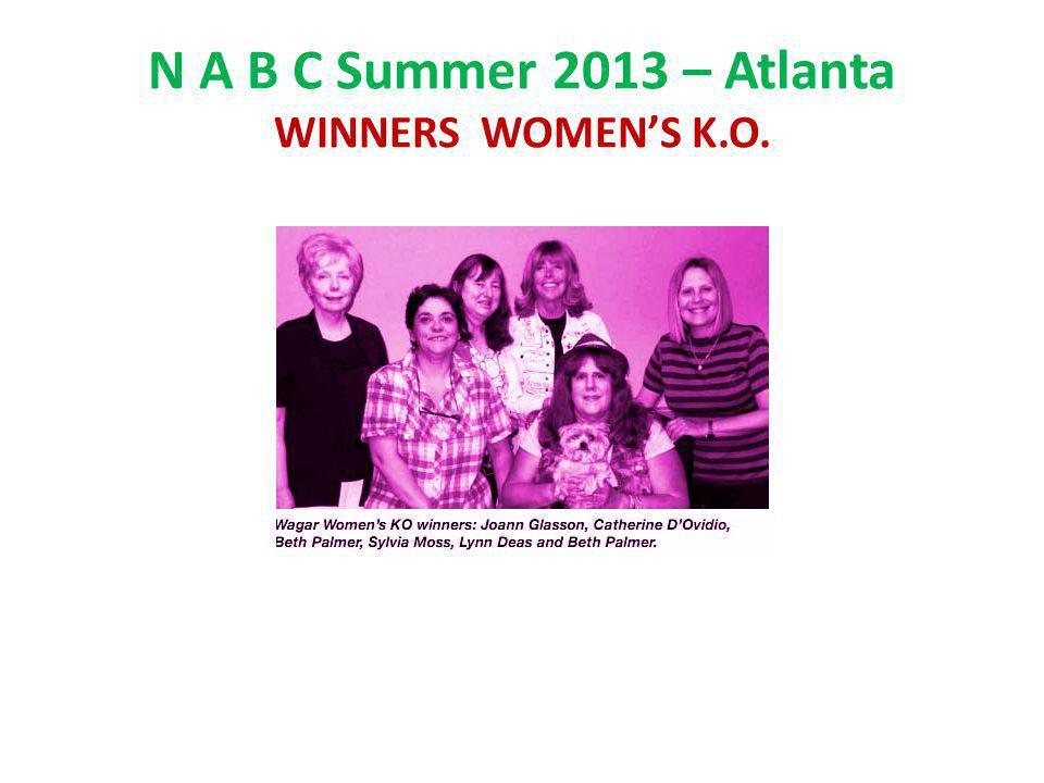 N A B C Summer 2013 – Atlanta WINNERS WOMENS K.O.