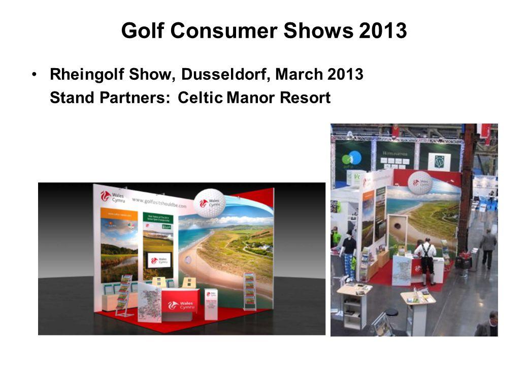 Golf Consumer Shows 2013 Rheingolf Show, Dusseldorf, March 2013 Stand Partners:Celtic Manor Resort