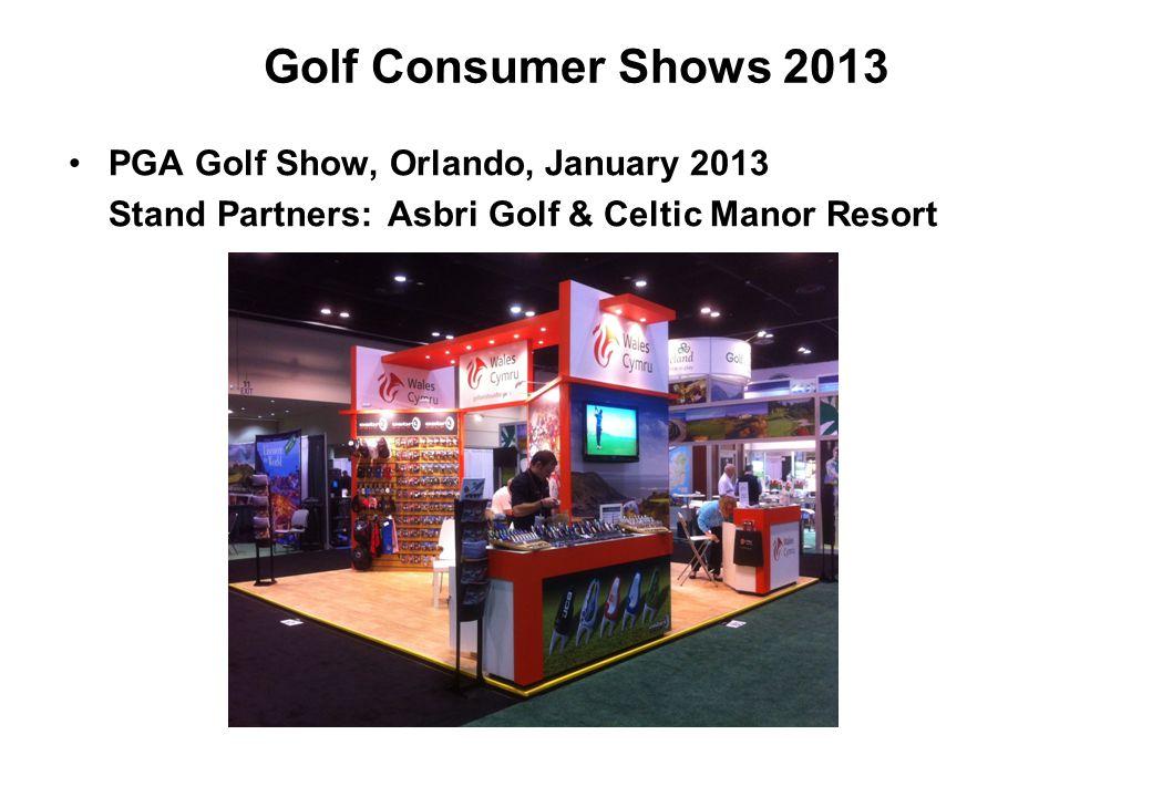 Golf Consumer Shows 2013 PGA Golf Show, Orlando, January 2013 Stand Partners:Asbri Golf & Celtic Manor Resort