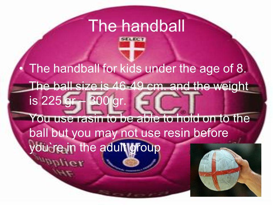 The handball The handball for kids under the age of 8.