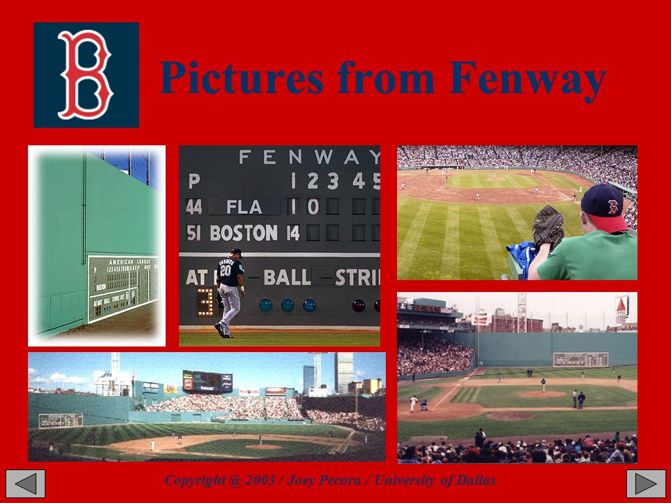 Pictures from Fenway Copyright @ 2003 / Joey Pecora / University of Dallas