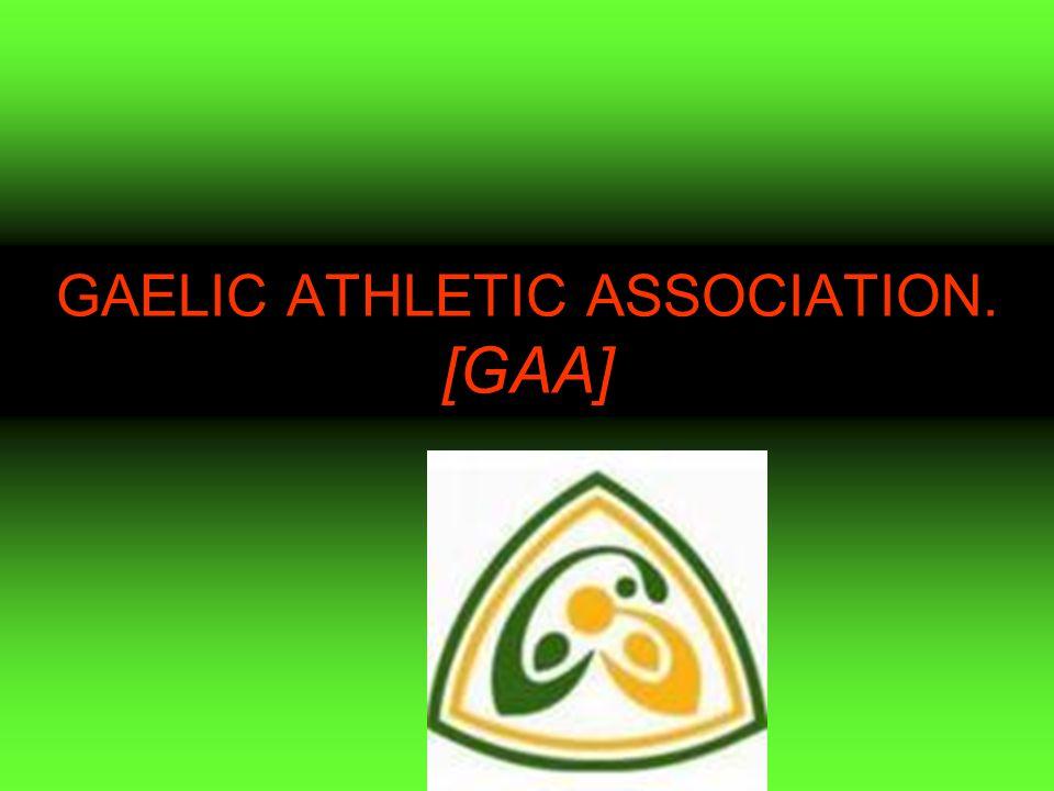 GAELIC ATHLETIC ASSOCIATION. [GAA]