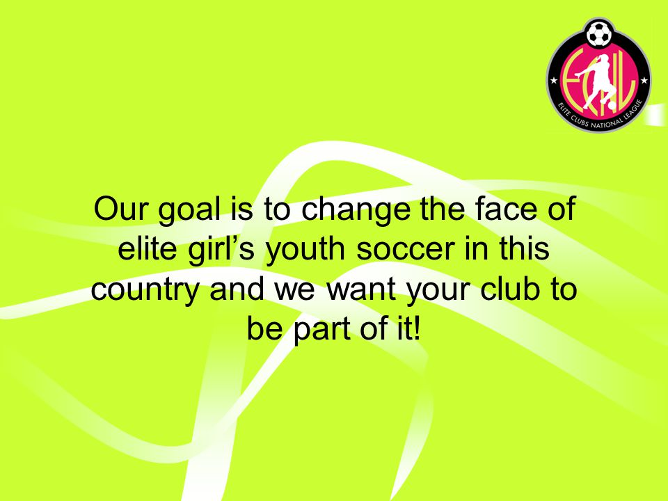Elite Clubs National League ECNL Timeline March 12, Las Vegas Presentation April 1, Written Commitment from Clubs to ECNL Board of Directors May 1, ECNL League Fee Due ($2, per club) May 22, ECNL Member Progress Meeting/PDA Showcase June 15, ECNL Member Club Event Availability Due July 10, ECNL Schedule and Playing Rules Released August 1, ECNL 2009 Season Opens June 1, ECNL Event Schedule Released