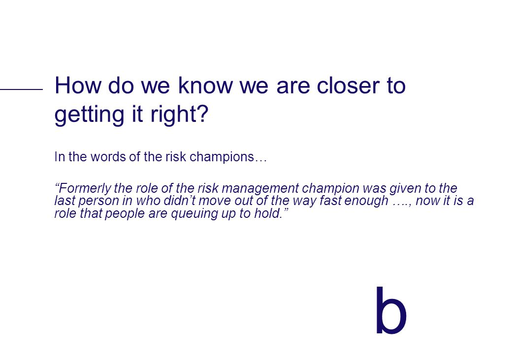 b How do we know we are closer to getting it right.