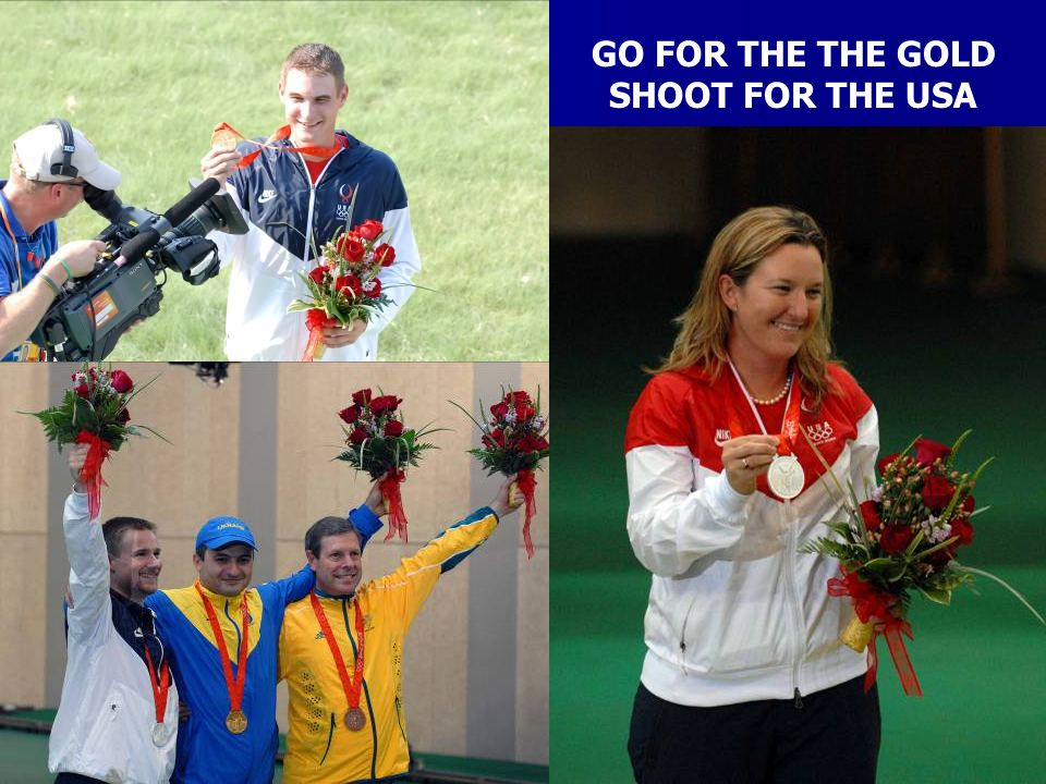 GO FOR THE THE GOLD SHOOT FOR THE USA