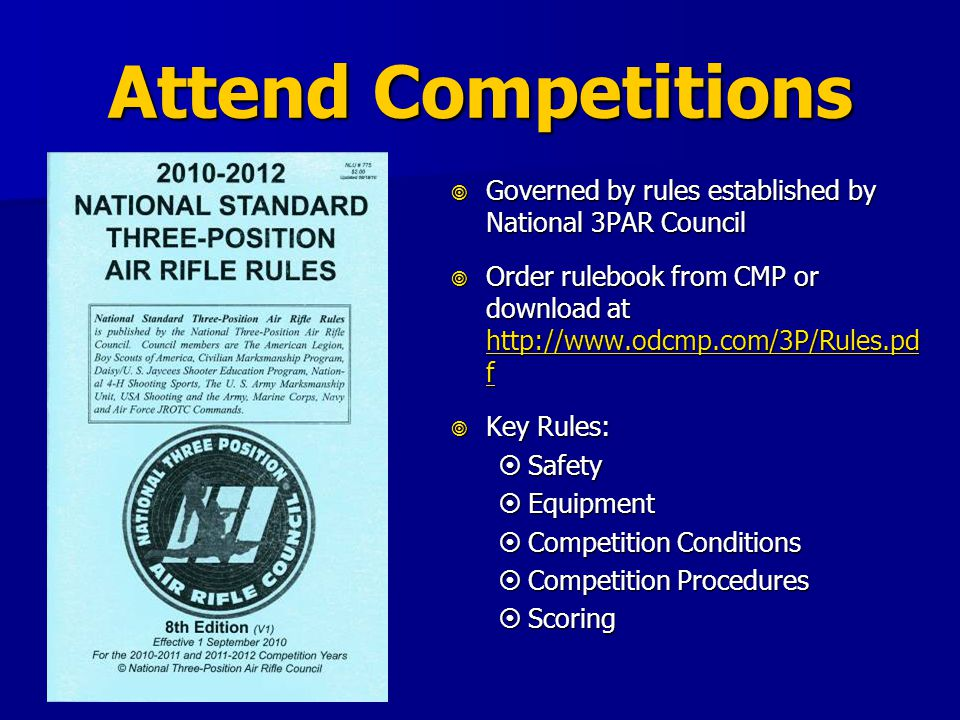 Attend Competitions Governed by rules established by National 3PAR Council Governed by rules established by National 3PAR Council Order rulebook from CMP or download at   f Order rulebook from CMP or download at   f   f   f Key Rules: Key Rules: Safety Safety Equipment Equipment Competition Conditions Competition Conditions Competition Procedures Competition Procedures Scoring Scoring