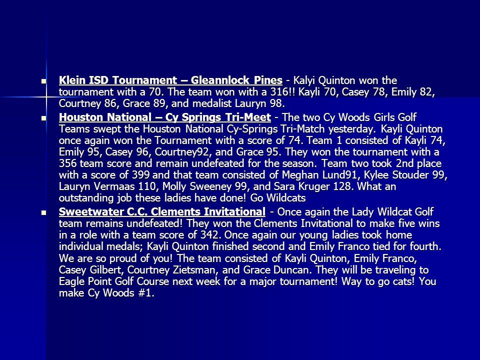 Klein ISD Tournament – Gleannlock Pines - Kalyi Quinton won the tournament with a 70.