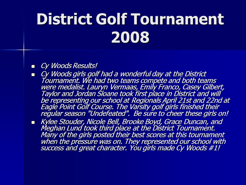 District Golf Tournament 2008 Cy Woods Results. Cy Woods Results.