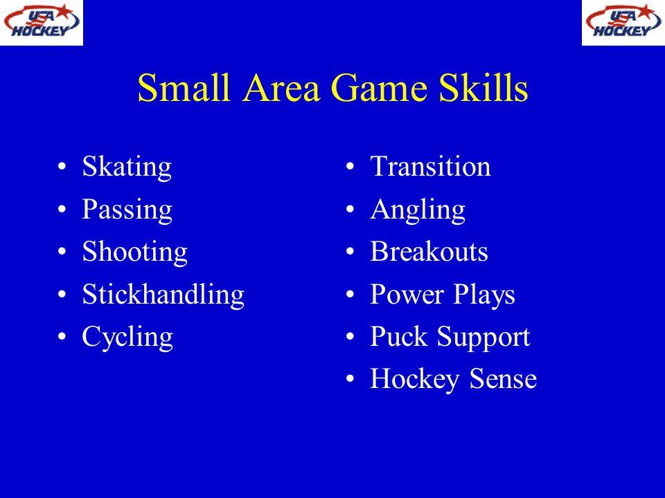 Small Area Game Skills Skating Passing Shooting Stickhandling Cycling Transition Angling Breakouts Power Plays Puck Support Hockey Sense