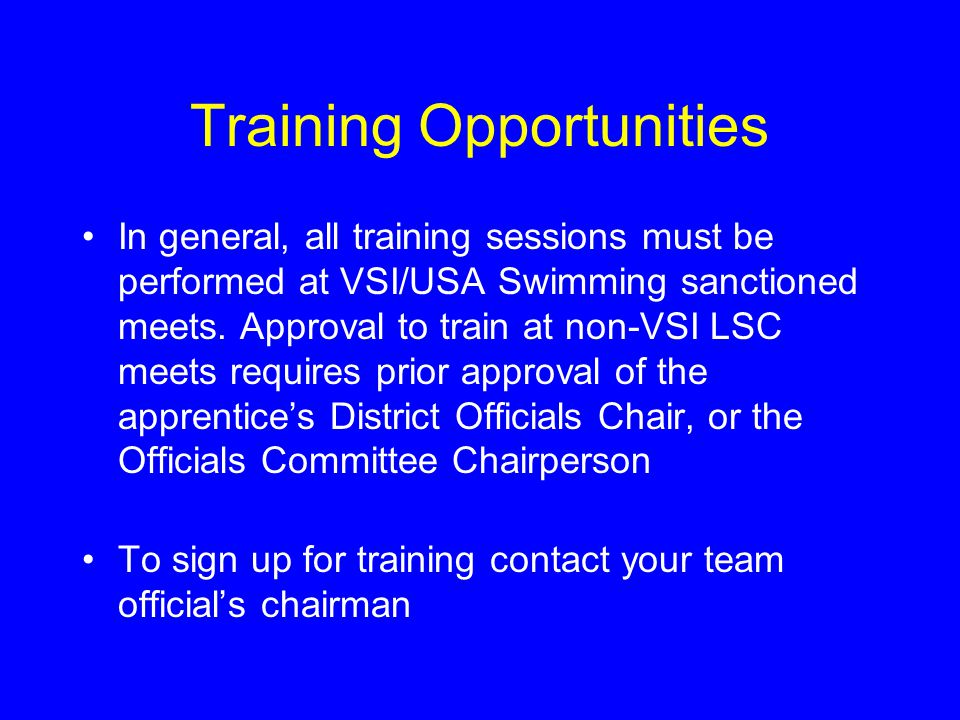 Training Opportunities In general, all training sessions must be performed at VSI/USA Swimming sanctioned meets.
