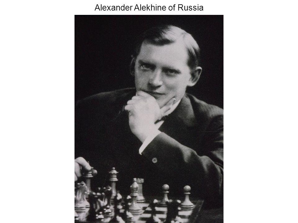 Alexander Alekhine of Russia