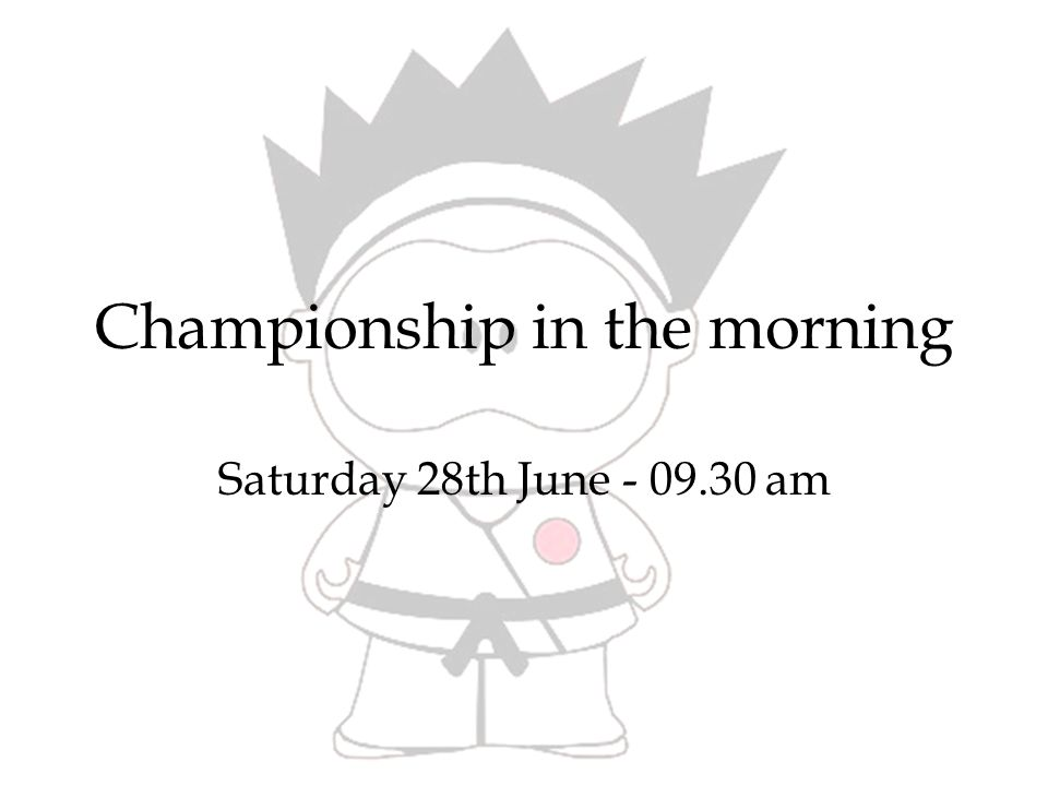 Championship in the morning Saturday 28th June am