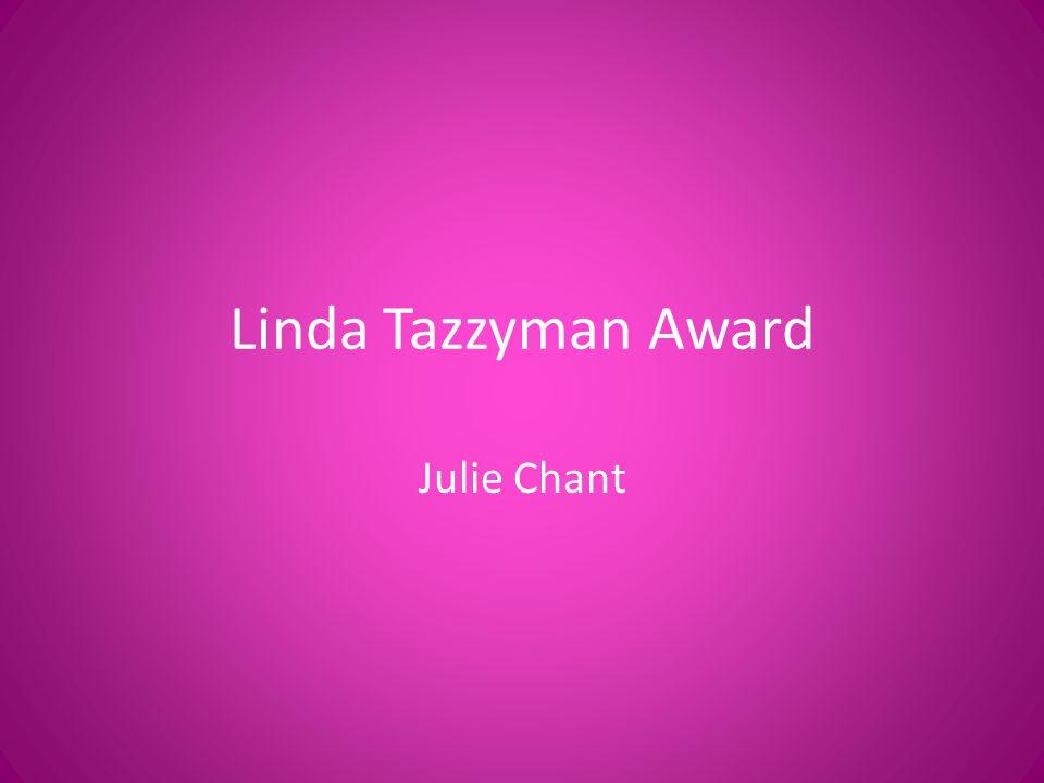 Linda Tazzyman Award Julie Chant