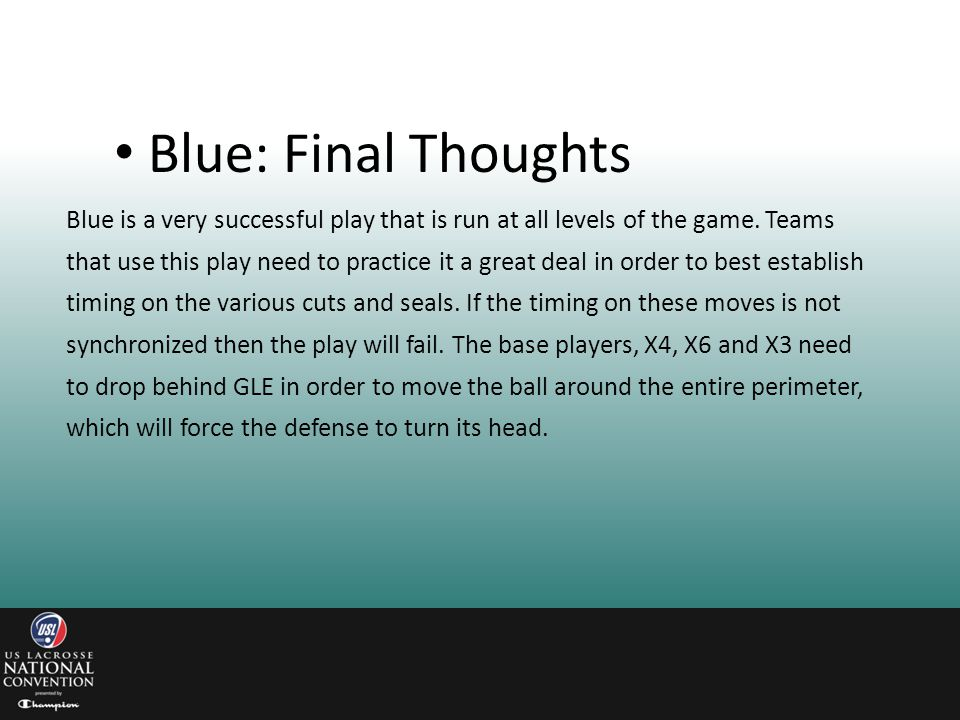Blue is a very successful play that is run at all levels of the game. Teams that use this play need to practice it a great deal in order to best estab