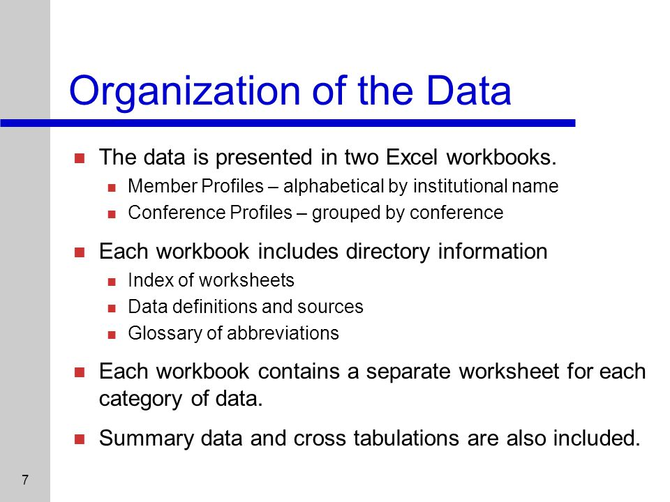 7 Organization of the Data The data is presented in two Excel workbooks.