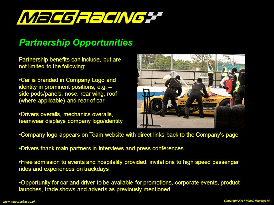 Partnership Opportunities Partnership benefits can include, but are not limited to the following: Car is branded in Company Logo and identity in prominent positions, e.g.