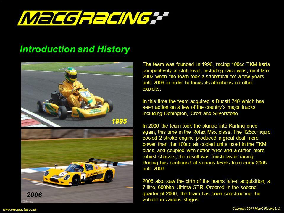 Introduction and History 1995 Copyright 2011 MacG Racing Ltd.