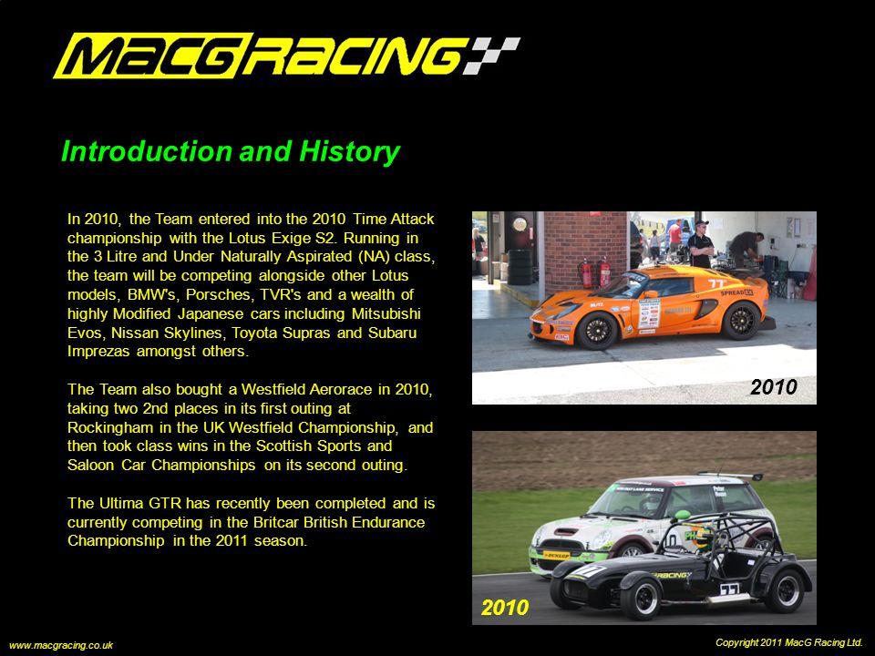 Introduction and History 2010 Copyright 2011 MacG Racing Ltd.