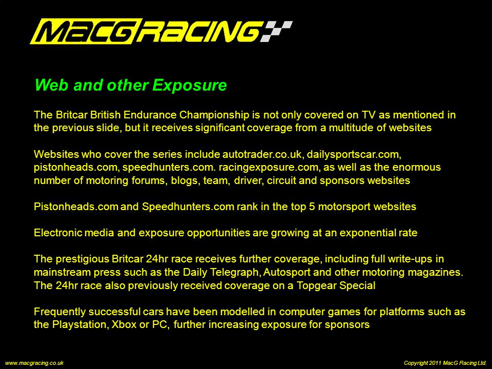 Web and other Exposure The Britcar British Endurance Championship is not only covered on TV as mentioned in the previous slide, but it receives signif