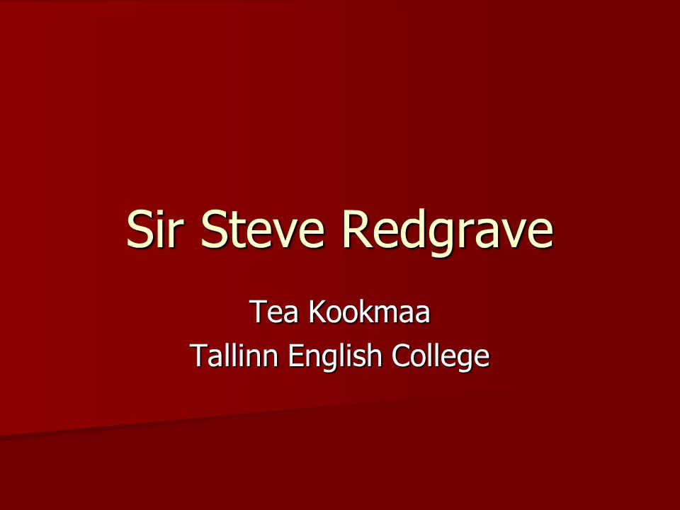 Sir Steve Redgrave Tea Kookmaa Tallinn English College