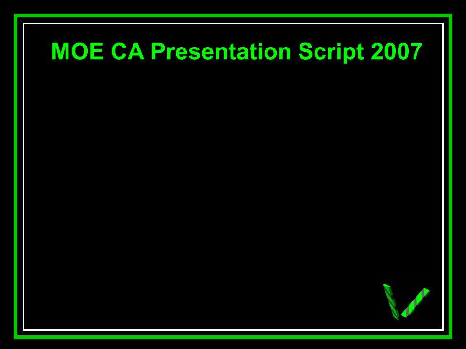 JAW MOE CA Presentation Script 2007