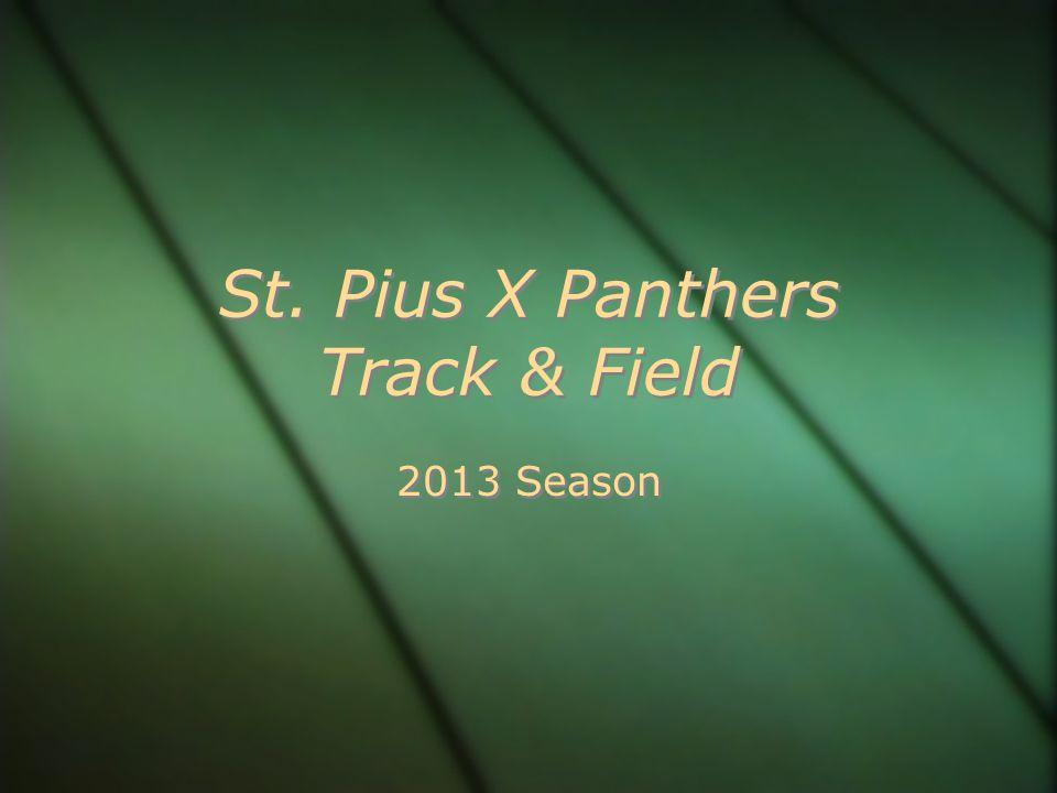 St. Pius X Panthers Track & Field 2013 Season