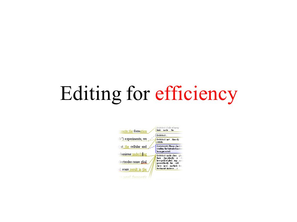 Editing for efficiency