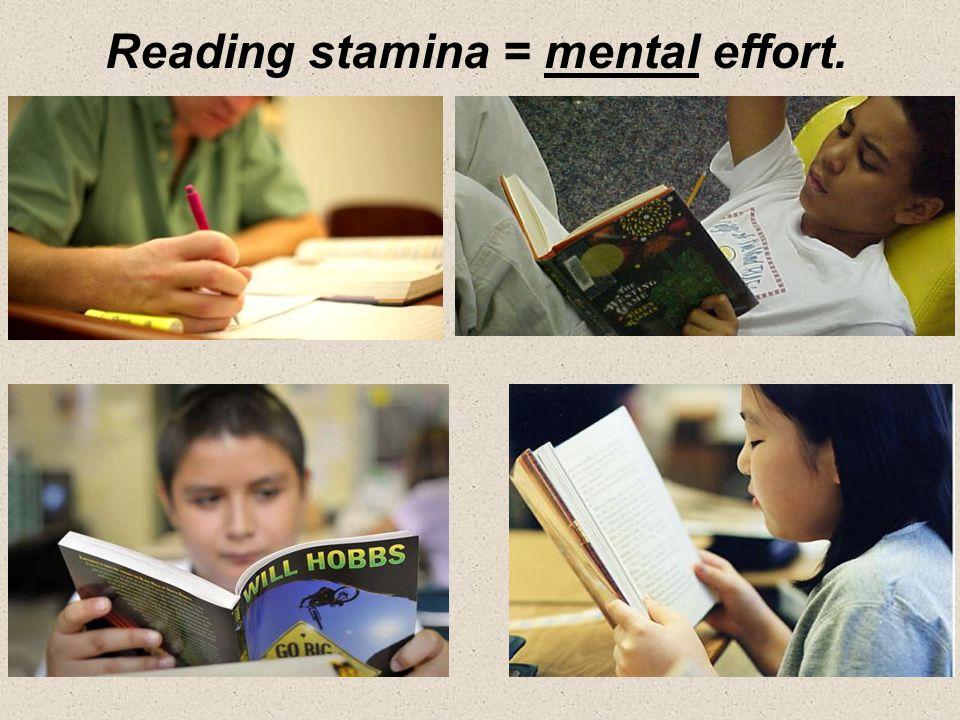 Reading stamina = mental effort.