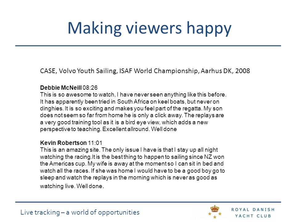 Live tracking – a world of opportunities Making more viewers happy Andre 13:04 I must admit this site is truly fantastic.