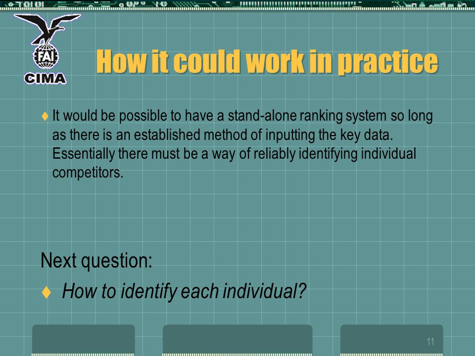 11 How it could work in practice It would be possible to have a stand-alone ranking system so long as there is an established method of inputting the