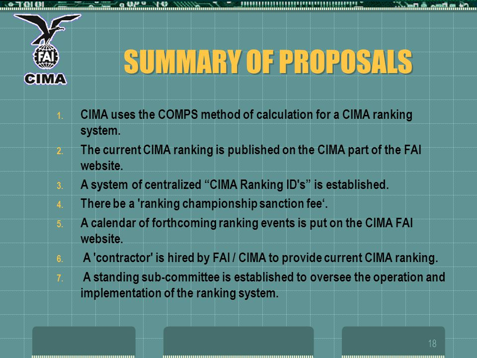 18 SUMMARY OF PROPOSALS 1. CIMA uses the COMPS method of calculation for a CIMA ranking system.