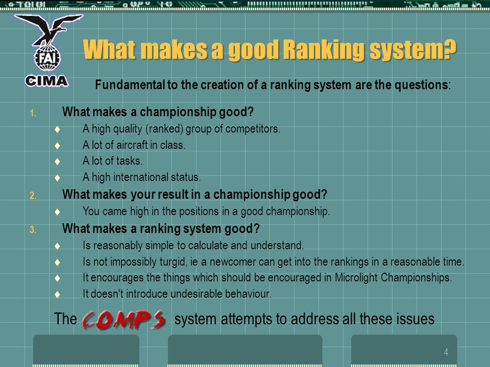 4 What makes a good Ranking system? 1. What makes a championship good? A high quality (ranked) group of competitors. A lot of aircraft in class. A lot