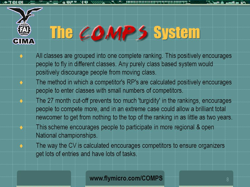 8 The System All classes are grouped into one complete ranking. This positively encourages people to fly in different classes. Any purely class based