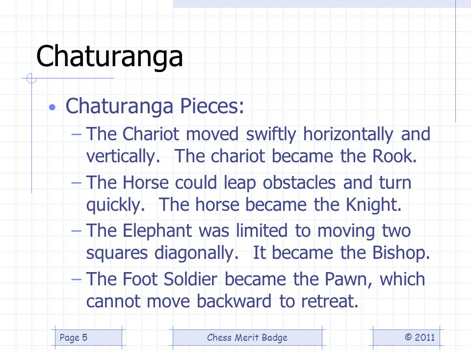 Chaturanga Chaturanga Pieces: –The Chariot moved swiftly horizontally and vertically.