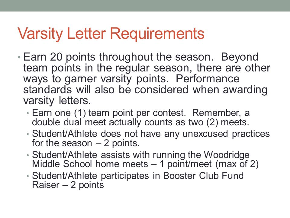 Varsity Letter Requirements Earn 20 points throughout the season. Beyond team points in the regular season, there are other ways to garner varsity poi