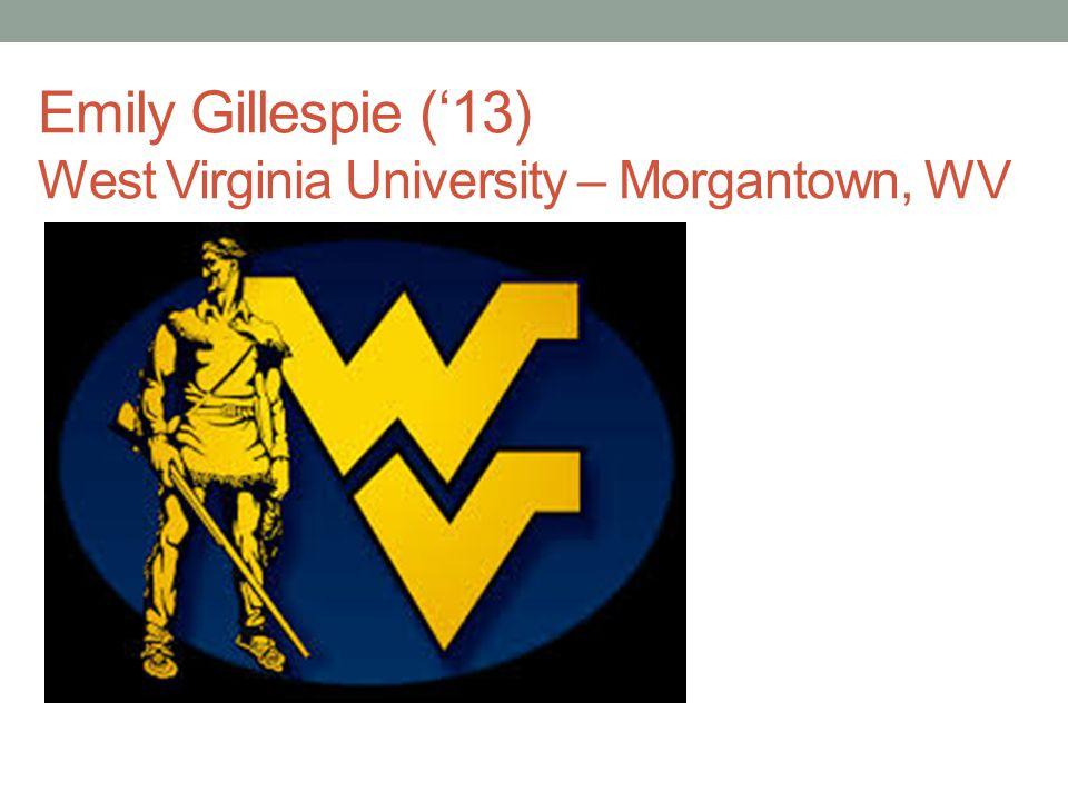 Emily Gillespie (13) West Virginia University – Morgantown, WV