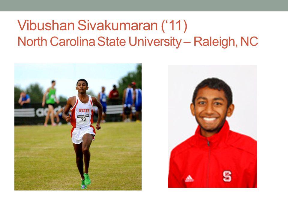Vibushan Sivakumaran (11) North Carolina State University – Raleigh, NC