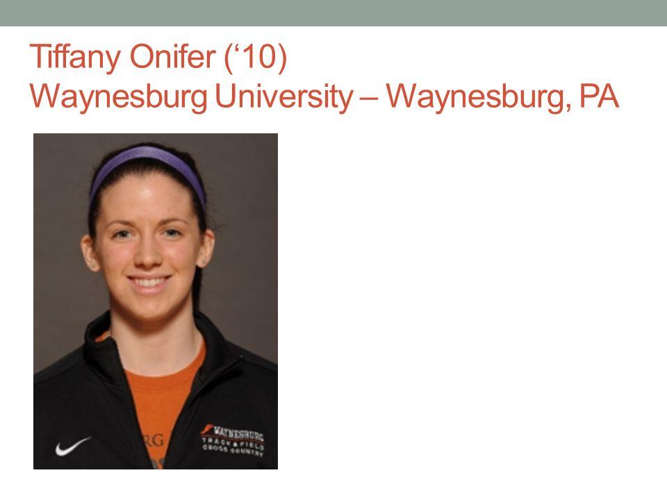 Tiffany Onifer (10) Waynesburg University – Waynesburg, PA