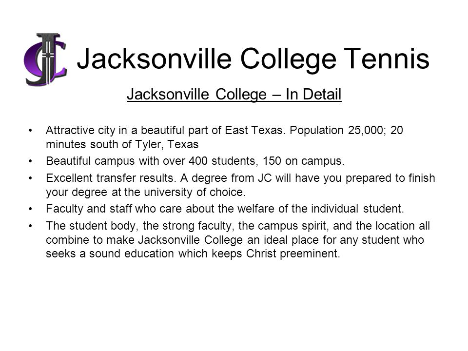 Jacksonville College Tennis Jacksonville College – In Detail Attractive city in a beautiful part of East Texas.